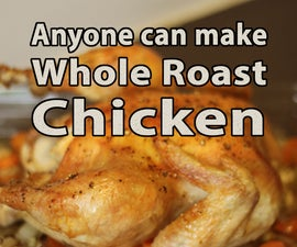 Easy Whole Roasted Chicken!