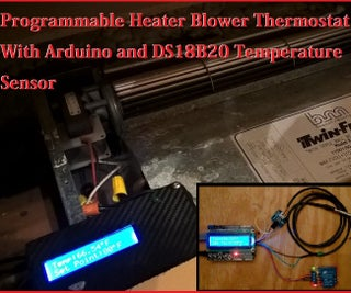 Arduino Programmable Heater Blower Thermostat With DS18B20 Temperature Sensor