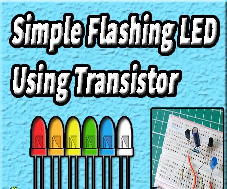Simple LED Flasher Using Transistor | Simple Flashing Led | Flashing Led