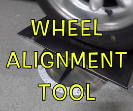 "Wheel Alignment Tool - ""BUILD a TOOL"" Contest"