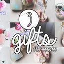 3 GIFTS IDEAS FOR MOTHER'S DAY!