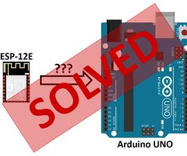 ESP-12E (ESP8266) with Arduino Uno: Getting Connected