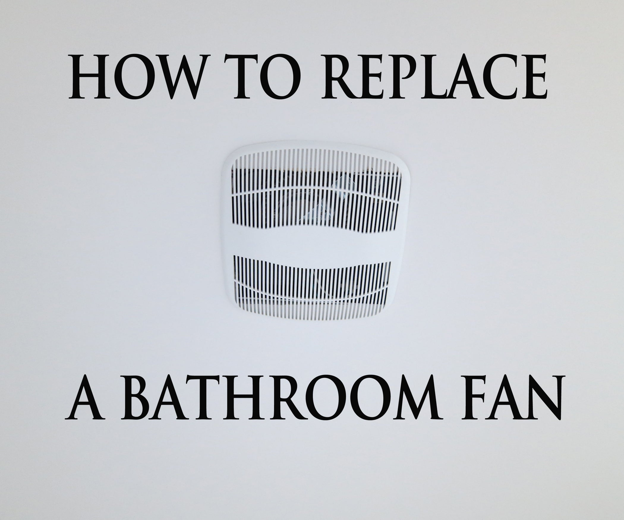 How To Replace A Bathroom Exhaust Fan 12 Steps With Pictures Additionally Broan Fans Also Wiring Ceiling