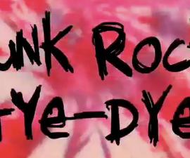 How to Tie Dye...Punk Rock Style!