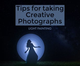 Tips to Take Creative Photographs - Light Painting