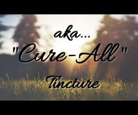 How to Make Cure All Tincture