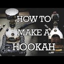 How to Build a Hookah