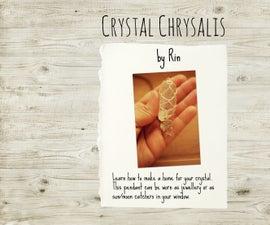 Crystal Chrysalis