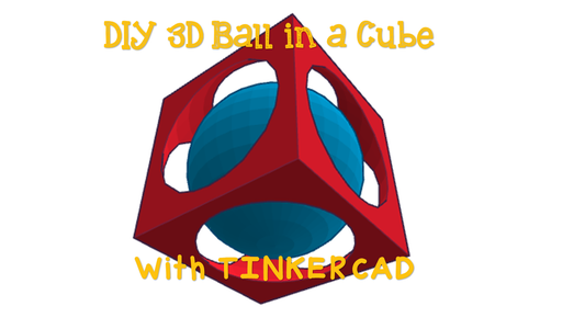 Sphere Trapped in a Cube Modeled With TINKERCAD