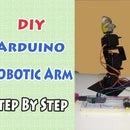 DIY Arduino Robotic Arm , Step by Step