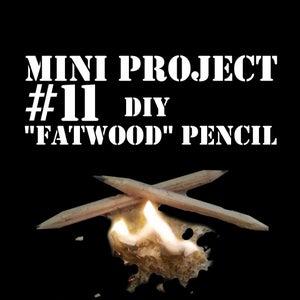 Mini Project #11: DIY Fatwood Pencil