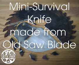 Mini-Survival Knife made from an old Saw Blade - Jimmy Diresta inspired