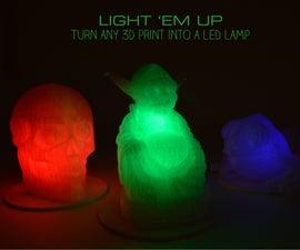 Light 'em Up: Turn Any 3D Print Into a LED Lamp