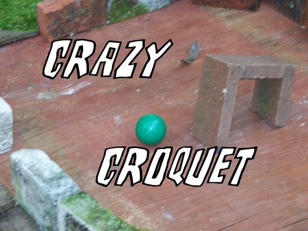 Crazy Croquet!