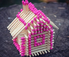 How to Make a Match House