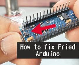 How to Fix Fried Arduino Nano/Uno/Mega