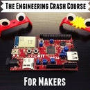 The Engineering Crash Course (for Makers)