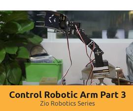 Robotic Arm With Zio Modules Part 3