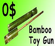 0$ Bamboo Gun