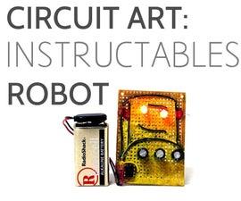 Circuit Art: Instructables Robot