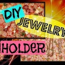 How to DIY a jewelry holder (easy)