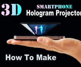 How To Make Smartphone 3D Hologram Projector (EASY)