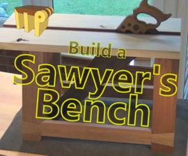 Build a Sawyer's Bench (Free Plans)