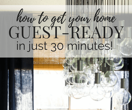 Get Your Home Guest-Ready in 30 Minutes or Less