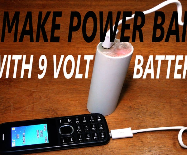HOW TO MAKE POWER BANK WITH 9 VOLT BATTERY