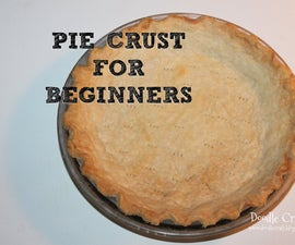 Fabulous Pie Crust for Beginners!
