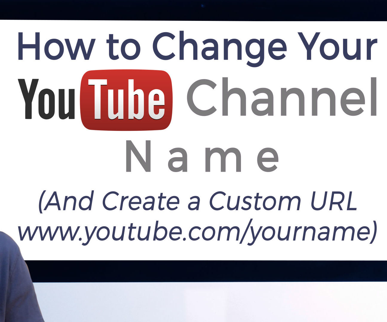 How to Change Your YouTube Channel Name and Create a Custom