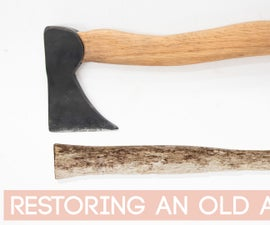 How We Restored an Old Rusted Axe
