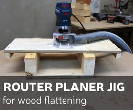 How to Make a Router Planer Jig for Wood Flattening