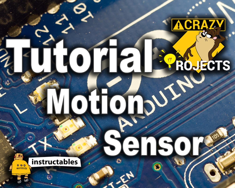 Picture of Arduino Tutorial - Motion Sensor