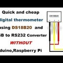 Quick Digital thermometer using cheap USB to TTL converter and  DS18B20 - WITHOUT Arduino or Raspberry Pi