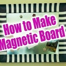 How to Make Magnetic Message Board