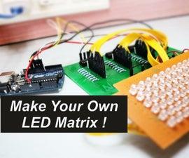 Make Your Own LED Matrix !