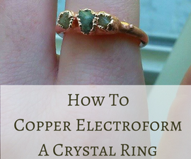 How To Copper Electroform A Ring