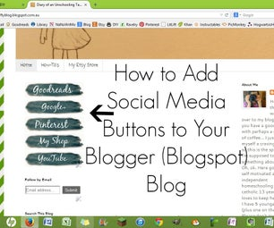 How to Add Social Media Buttons to You Blogger (Blogspot) Blog