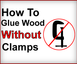 How to Glue Wood Without Clamps