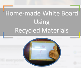 Home-made White Board Using Recycled Materials