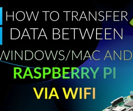 How to Transfer Data Between Windows/Mac and Raspberry Pi Via WiFi