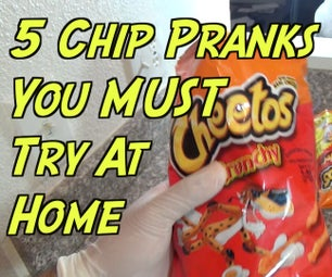 5 Pranks You Can Do With Chips