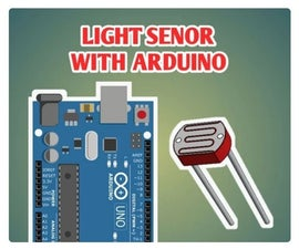 Light Sensor With Arduino   Making a Light Sensor Using LDR   Light Glowing in Dark Using Arduino   Light Dependent Resistor Tutorial With Arduino