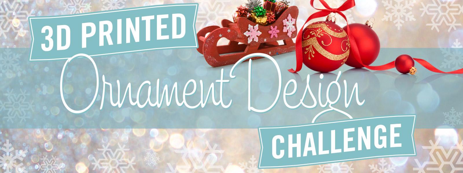 3d printed ornament design challenge m4hsunfo