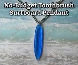 No-Budget Toothbrush Surfboard Pendant