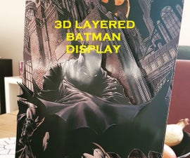 3D LAYERED BATMAN PICTURE DISPLAY