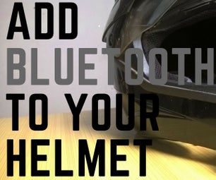 Add Bluetooth to Your Helmet (Call and Music)