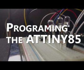 Programming the ATTINY85 Chip