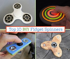Top 10 DIY Fidget Spinners